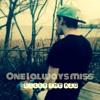 One I Always Miss