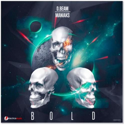 D.Beam & Maniaks - BOLD [Free Download]