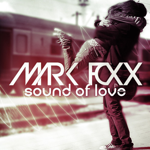Mark Foxx - Sound Of Love [Free Download]