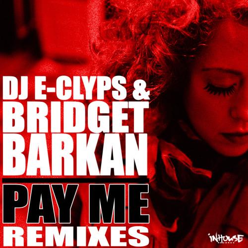 """DJ E-Clyps & Bridget Barkan """"Pay Me"""" (DJ E-Clyps Blacklight Dub)"""