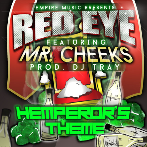 "Red Eye (feat. Mr. Cheeks) - ""Hemperor's Theme"" (prod. by DJ Tray)"