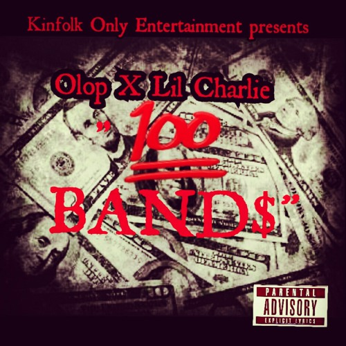 Olop ft. Lil Charlie -100band$$