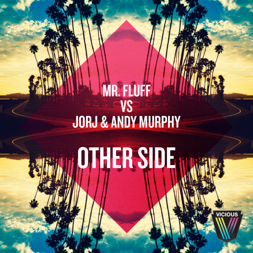 Mr. Fluff vs Jorj & Andy Murphy - Other Side (Apocalypto Remix) [OUT NOW]