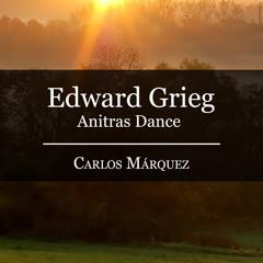 Edward Grieg: Anitras Dance (Peer Gynt, Op. 46)