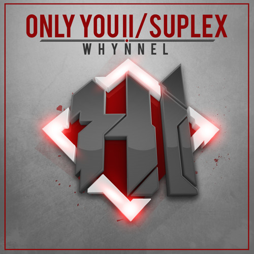 WHYNNEL - Only You II/Suplex (TEASER) [Out NOW]