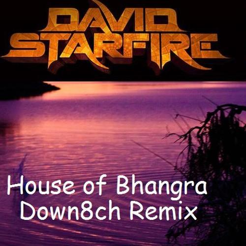 House Of Bhangra (Down8ch Remix)- David Starfire