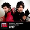 UFFF - Muddassir Wadoodk Khan Ft. Waqar Ehsin