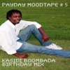 PayDayMoodTape #5 Kasidi BoomBada Birthday Mix
