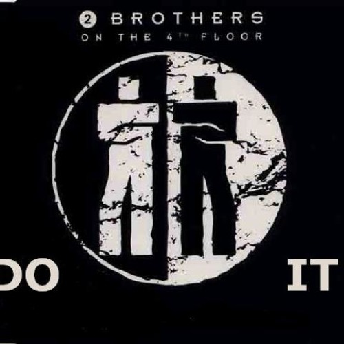 2 BROTHERS ON THE 4TH FLOOR - Do it (ORIGINAL MIX) by Killershadow ...