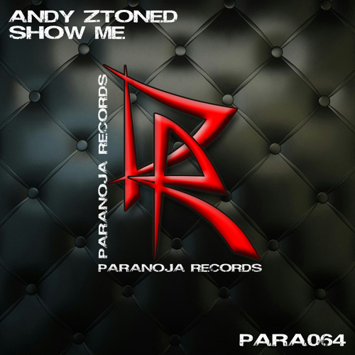 Andy Ztoned - Show Me (Original EDM Mix) OUT NOW!!!