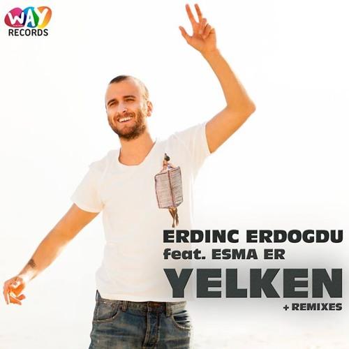 Erdinc Erdogdu feat. Esma Er - Yelken (Original Mix) Exclusive on Beatport!!