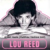 Lou Reed - Street Hassle (Matthieu Vanhove Remix)