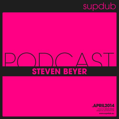 supdub podcast - steven beyer .april2014