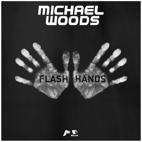 Michael Woods - Flash Hands (Extended Radio Edit)