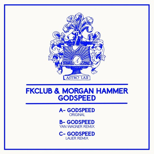 FKCLUB & MORGAN HAMMER - GODSPEED - LAUER REMIX ( ASTRO LAB ) OUT 26TH APRIL