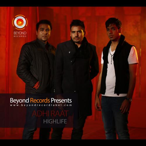 Highlife - Adhi Raat
