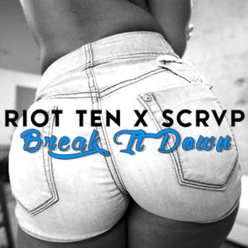 Break It Down by Riot Ten ✖ SCRVP