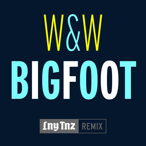 W&W - Bigfoot (LNY TNZ Remix)
