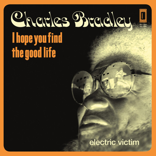 "Charles Bradley - ""I Hope You Find (The Good Life)"""