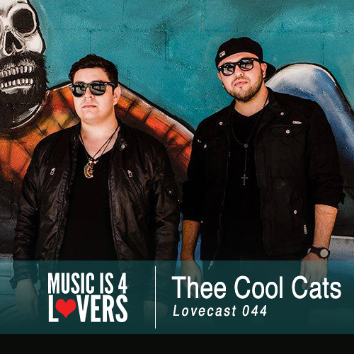 Lovecast Episode 044 - Thee Cool Cats [Musicis4Lovers.com]