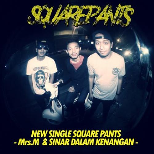 Square Pants-Sinar Dalam Kenangan