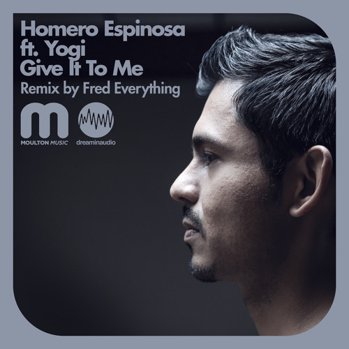 Homero Espinosa ft. Yogi - Give It To You (Fred Everything Remix) - CLIP