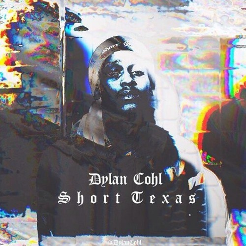 $hort Texas by Dylan Cohl (Prod. Dylan Cohl)