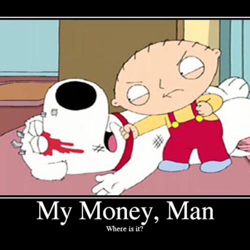 Where X27 S My Money Stewie Vs Brian