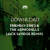 Download: Friendly Fires & The Asphodells (Jack Savidge remix)
