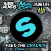 Bassjackers & Martin Garrix vs Dada Life - Feed the Crackin (JAAB Mashup) FREE DOWNLOAD¡¡ (buy)