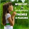 Optimize Your Blog WordPress Theme And Plugin WishList