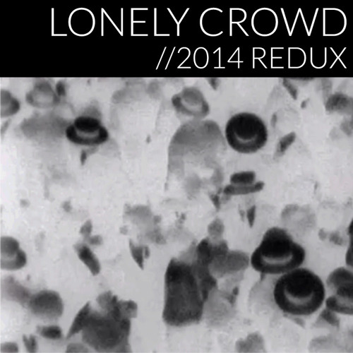 Lonely Crowd (2014 Redux)