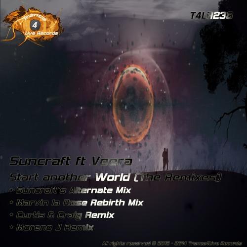 T4LR238 : Suncraft Ft Veera - Start Another World (Marvin La Rose Rebirth Mix)