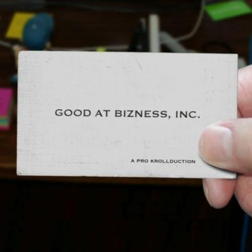 Good at Bizness