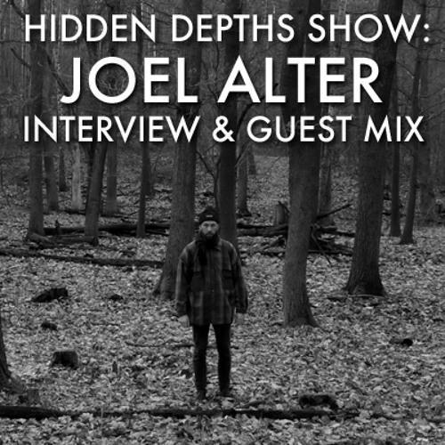 Hidden Depths Show with Joel Alter Interview & Mix - Hoxton FM (15.03.14)