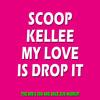 Scoop vs Kellee - My Love Is Drop It (The 90s & 00s Are Back DJS Mashup)
