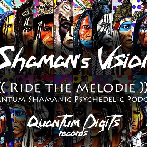 Quantum-D Podcast #002 Shamans vision : Ride the melodie