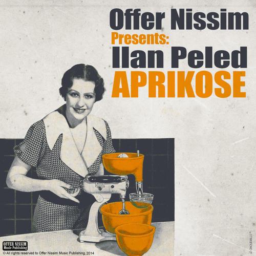 Offer Nissim Presents: Ilan Peled - Aprikose