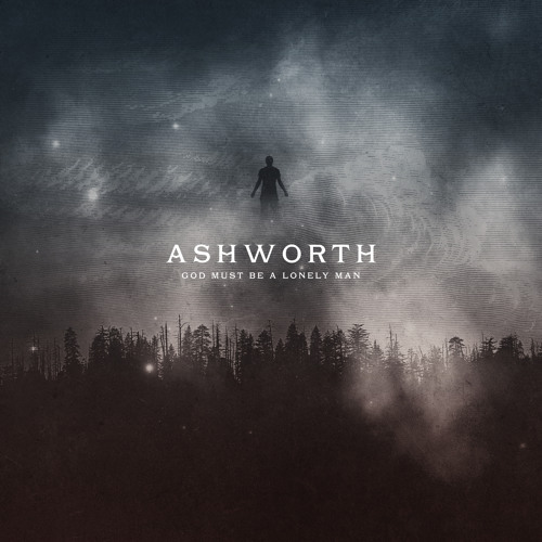 Ashworth - God Must Be A Lonely Man [Thissongissick.com Premiere]