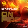 Luke Bond feat Roxanne Emery - On Fire (Aly & Fila Remix) (OUT NOW)