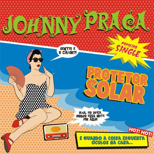 Johnny Praça Protetor Solar (Single)