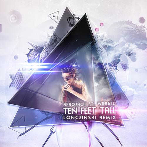 Afrojack ft. Wrabel - Ten Feet Tall (Lonczinski Remix)