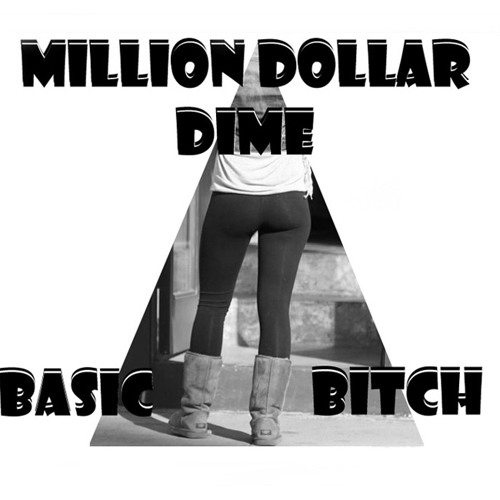 Basic Bitch [Click Buy to LIKE Facebook/DL]