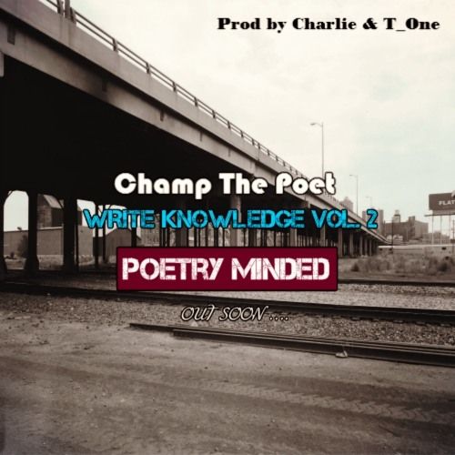 """Champ the Poet - Write Knowledge 2 """"POETRY MINDED""""  produced by Charlie & T_One  (Snippet) OUT SOON"""