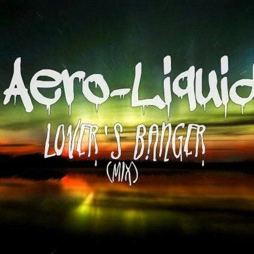 Lover's Banger (Banger & Indie Electro Mix) By Aero Liquid [FREE DOWNLOAD]