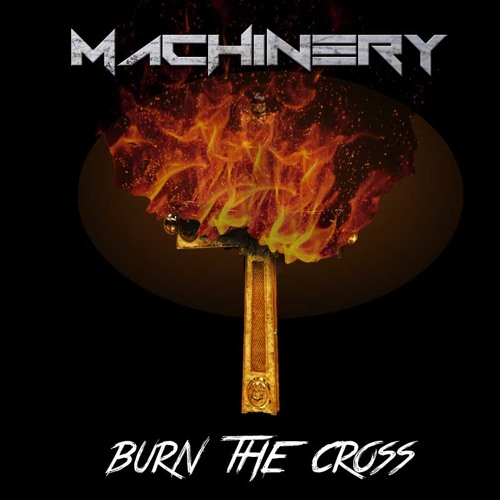 Machinery - Burn The Cross (Original)