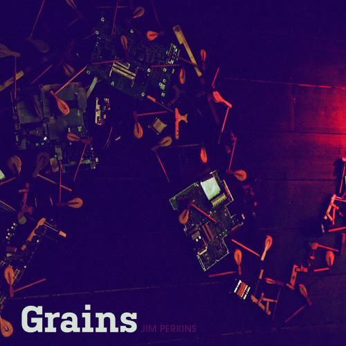 """Jim Perkins """"Grains"""" album sampler"""