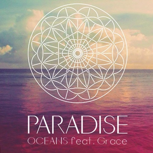Paradise - Oceans (feat. Grace) [FREE DOWNLOAD]