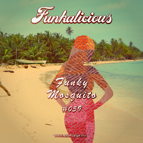 FUNKALICIOUS 059 - Funky Mosquito