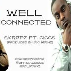 """SKRAPZ FT.GIGGS """"WELL CONNECTED"""" Produced by @AC_MAINZ"""